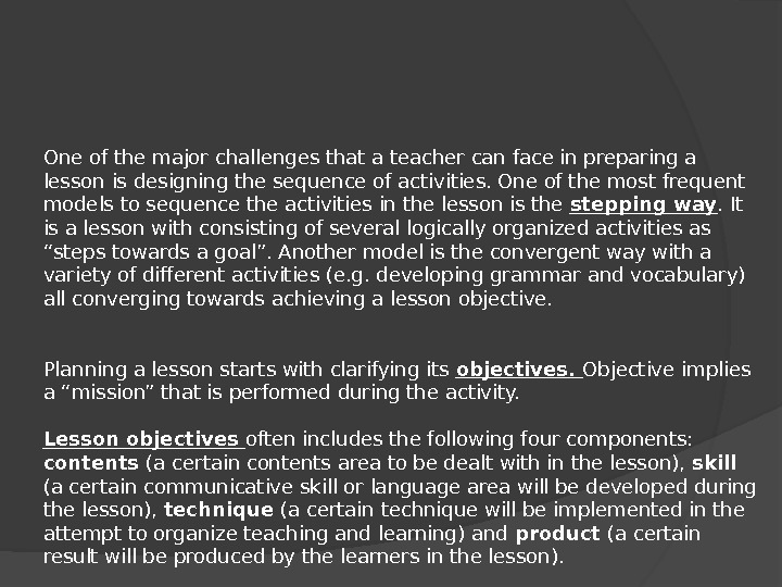 One of the major challenges that a teacher can face in preparing a lesson is designing