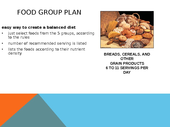 FOOD GROUP PLAN easy way to create a balanced diet • just select foods from the