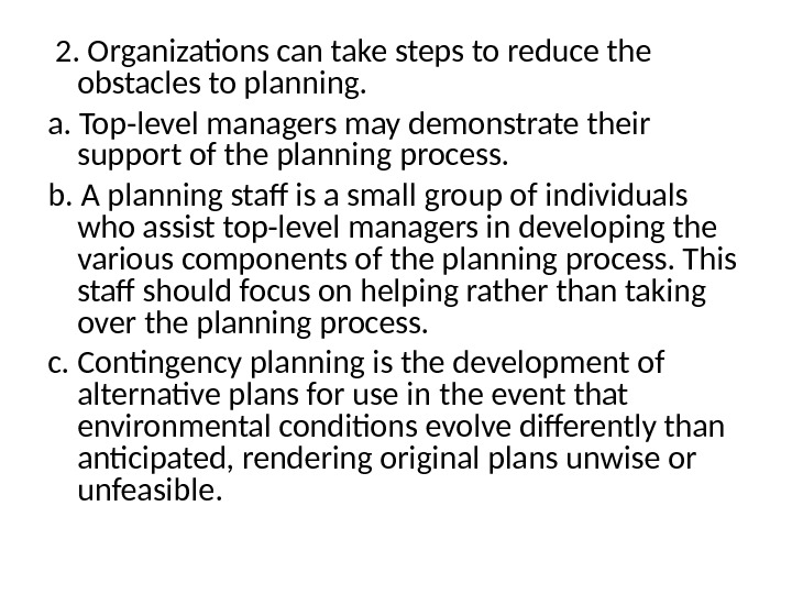 2.  Organizations can take steps to reduce the obstacles to planning. a.  Top-level