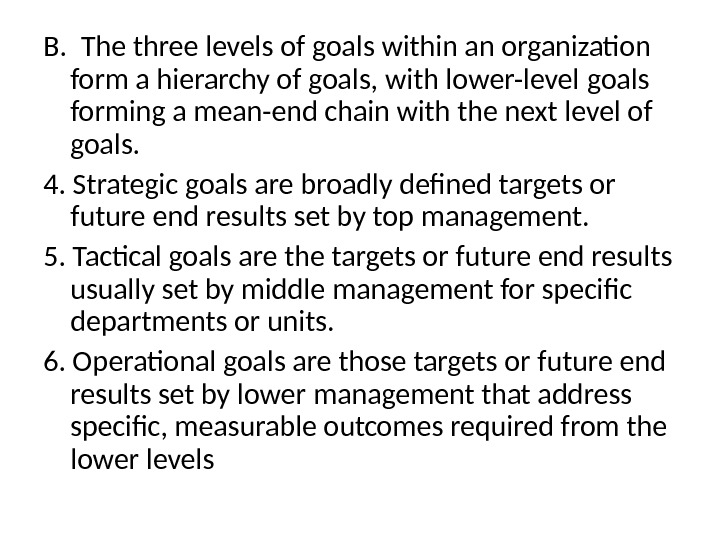 B. The three levels of goals within an organization form a hierarchy of goals, with lower-level
