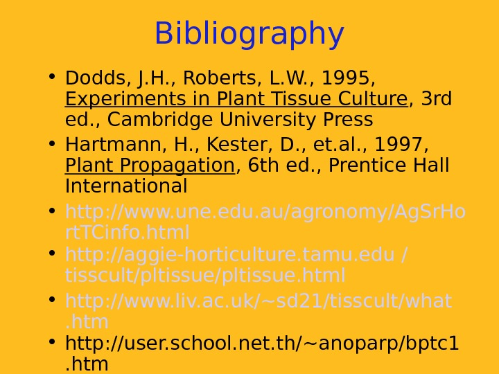 Bibliography • Dodds, J. H. , Roberts, L. W. , 1995,  Experiments in