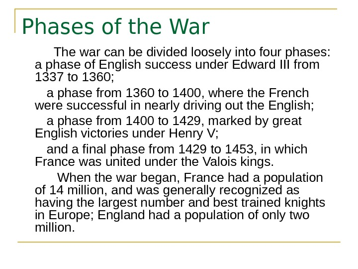 Phases of the War  The war can be divided loosely into four phases: