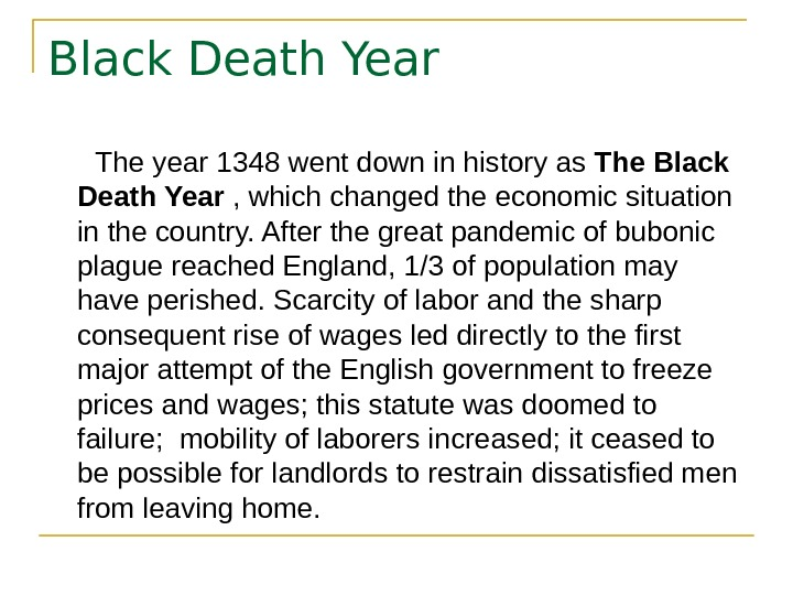 Black Death Year  The year 1348 went down in history as The Black
