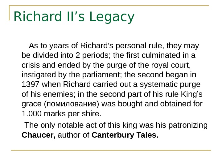 Richard II's Legacy   As to years of Richard's personal rule, they may
