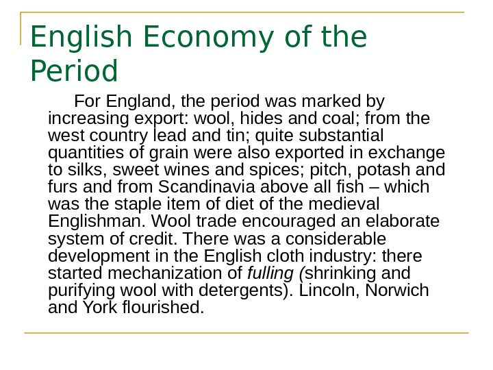 English Economy of the Period  For England, the period was marked by increasing
