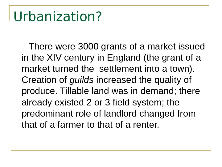 Urbanization?   There were 3000 grants of a market issued in the XIV