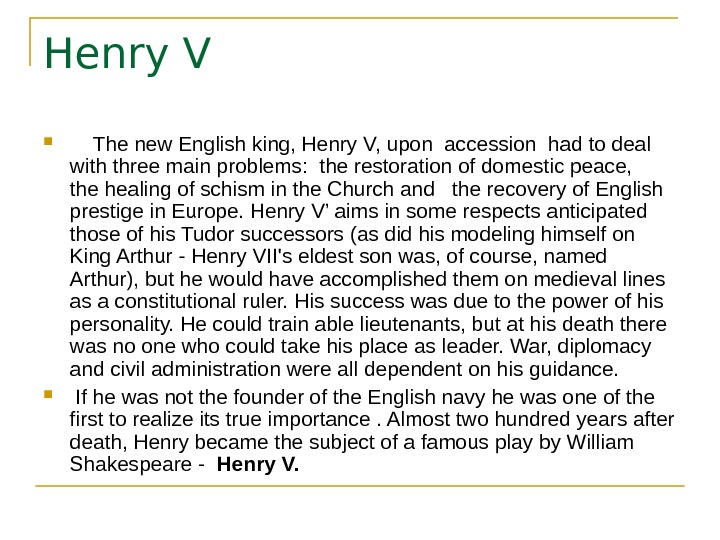 Henry V  The new English king, Henry V, upon accession had to deal