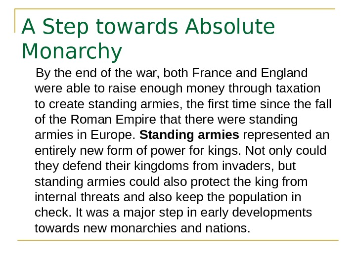 A Step towards Absolute Monarchy By the end of the war, both France and