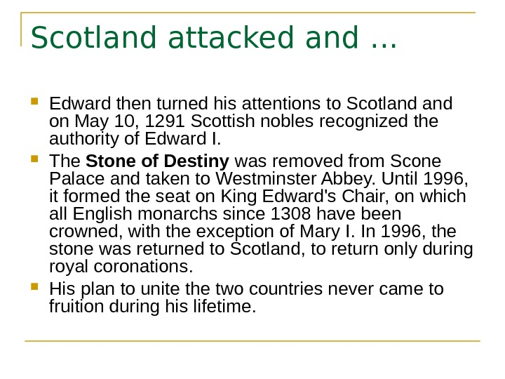 Scotland attacked and … Edward then turned his attentions to Scotland on May 10,