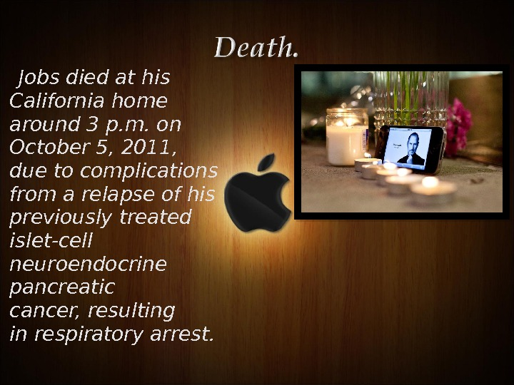 Jobs died at his California home around 3 p. m. on October 5, 2011,