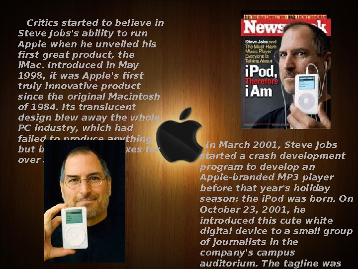 Critics started to believe in Steve Jobs's ability to run Apple when he