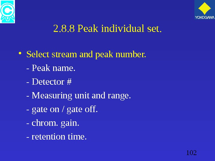 102 2. 8. 8 Peak individual set.  • Select stream and peak number. - Peak