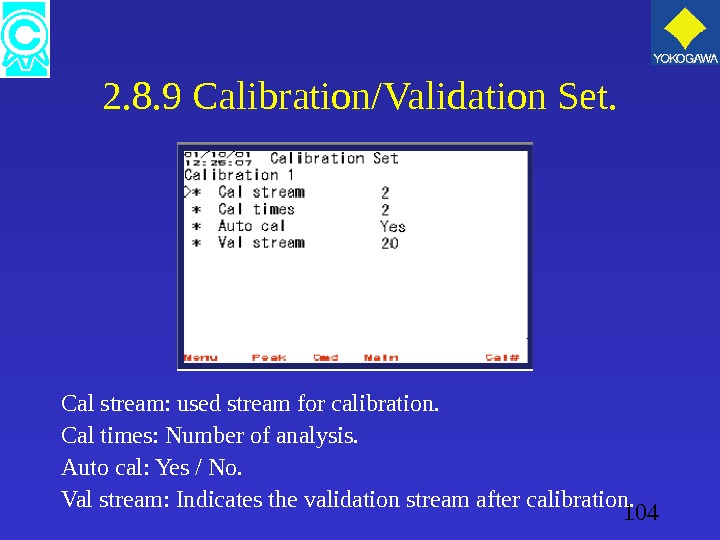 104 2. 8. 9 Calibration/Validation Set. Cal stream: used stream for calibration. Cal times: Number of