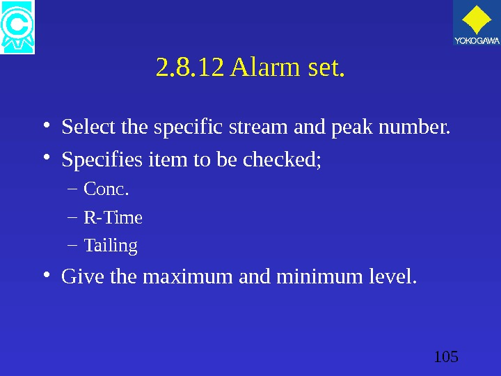 105 2. 8. 12 Alarm set.  • Select the specific stream and peak number.