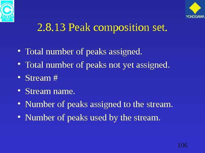 106 2. 8. 13 Peak composition set.  • Total number of peaks assigned.  •