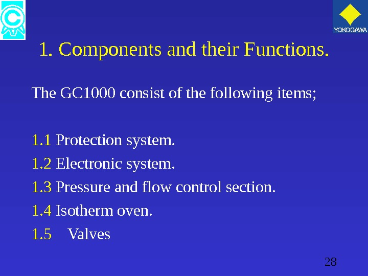 28 1. Components and their Functions. The GC 1000 consist of the following items; 1. 1