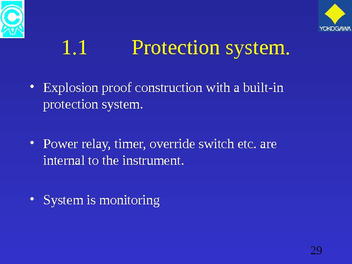29 1. 1 Protection system.  • Explosion proof construction with a built-in protection system.