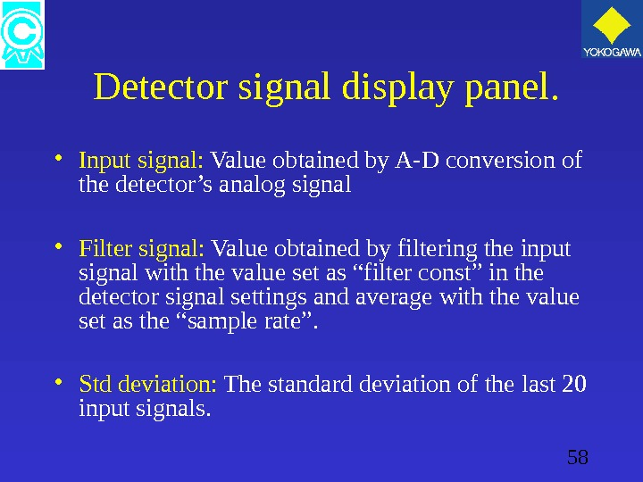 58  Detector signal display panel.  • Input signal:  Value obtained by A-D conversion