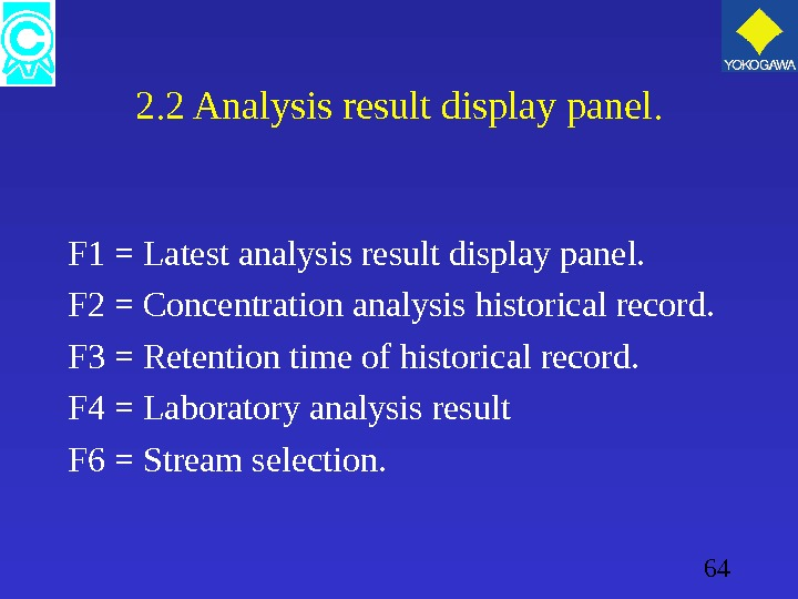 64 2. 2 Analysis result display panel. F 1 = Latest analysis result display panel. F