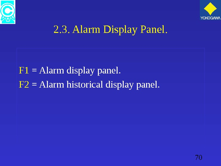 70 2. 3. Alarm Display Panel. F 1 = Alarm display panel. F 2 = Alarm