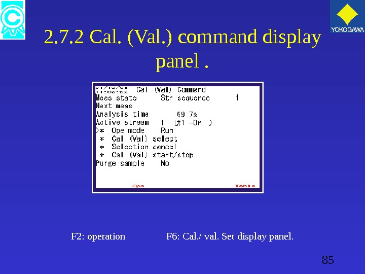 85 2. 7. 2 Cal. (Val. ) command display panel. F 2: operation