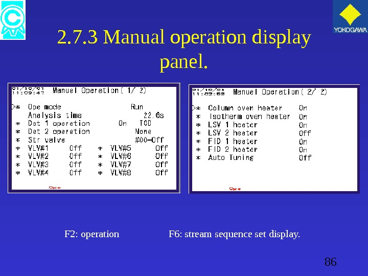 86 2. 7. 3 Manual operation display panel. F 2: operation   F 6: stream