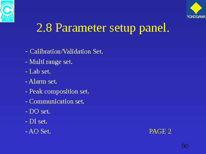 90 2. 8 Parameter setup panel. - Calibration/Validation Set. - Multi range set. - Lab set.