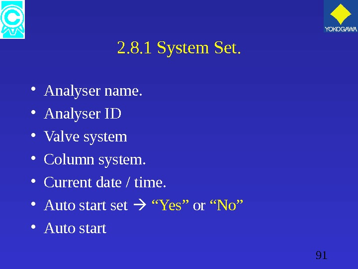 91 2. 8. 1 System Set.  • Analyser name.  • Analyser ID • Valve