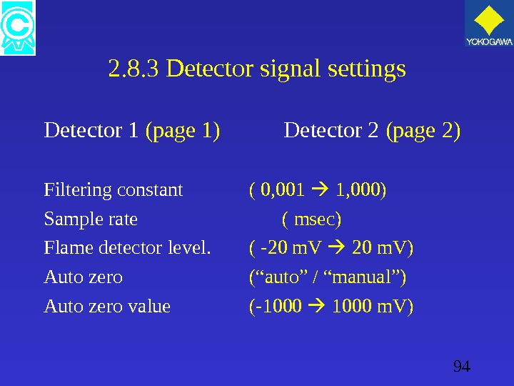 94 2. 8. 3 Detector signal settings Detector 1 (page 1)  Detector 2 (page 2)