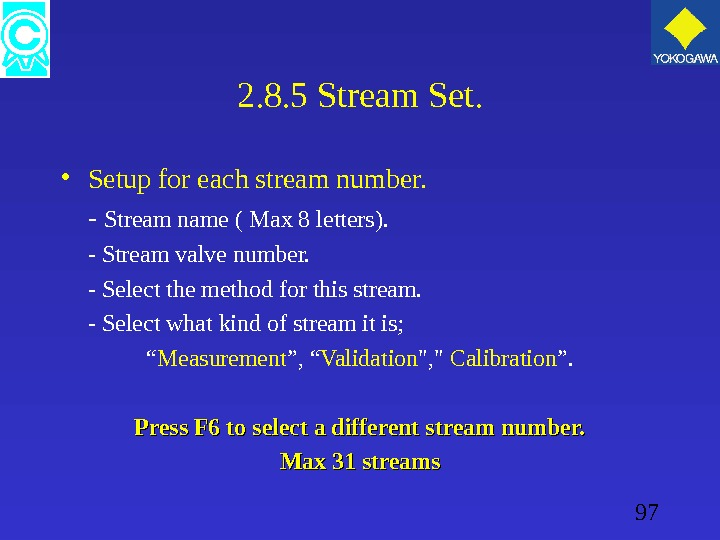97 2. 8. 5 Stream Set.  • Setup for each stream number. - Stream name