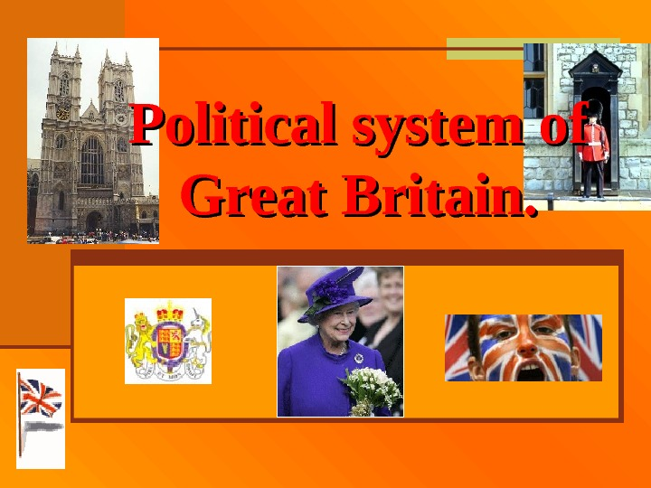 Political system of Great Britain.