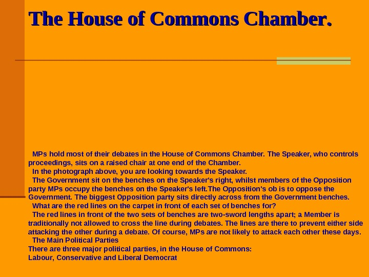 The House of Commons Chamber. .     MPs hold most of