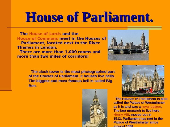 House of Parliament. The House of Lords and the House of Commons meet in