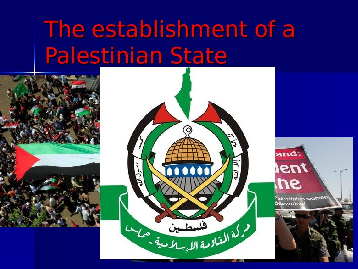 The establishment of a Palestinian State
