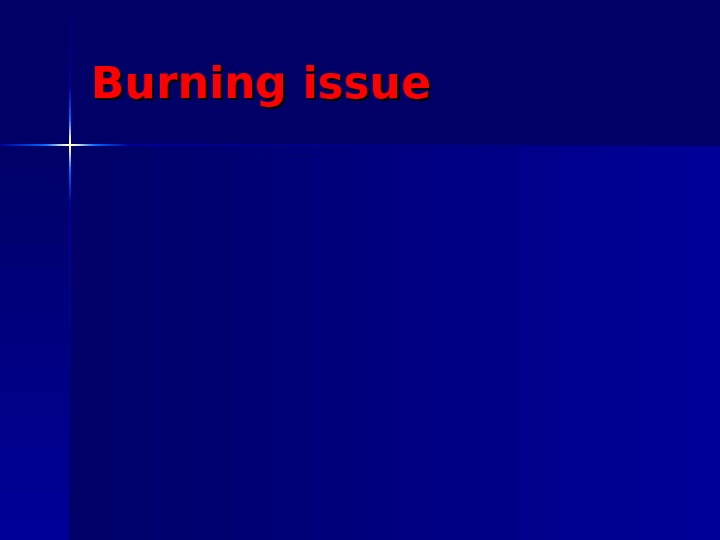 Burning issue