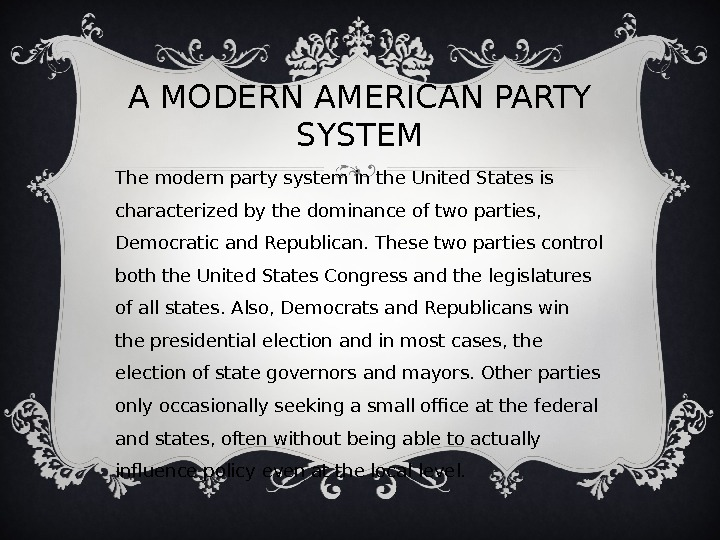 A MODERN AMERICAN PARTY SYSTEM The modern party system in the United States is characterized by