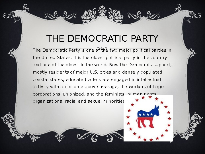 THE DEMOCRATIC PARTY The Democratic Party is one of the two major political parties in the