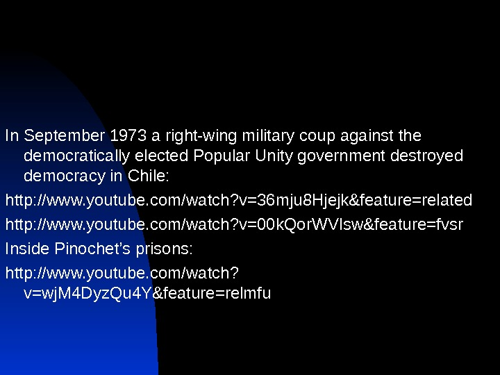 In September 1973 a right-wing military coup against the democratically elected Popular Unity government destroyed democracy