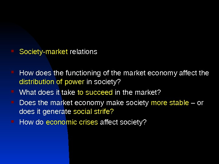 Society-market relations How does the functioning of the market economy affect the distribution of power