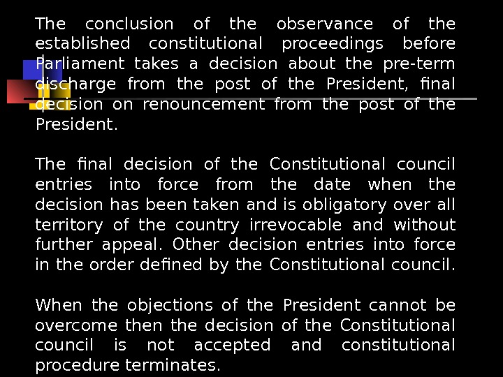 The conclusion of the observance of the established constitutional proceedings before Parliament takes a decision about