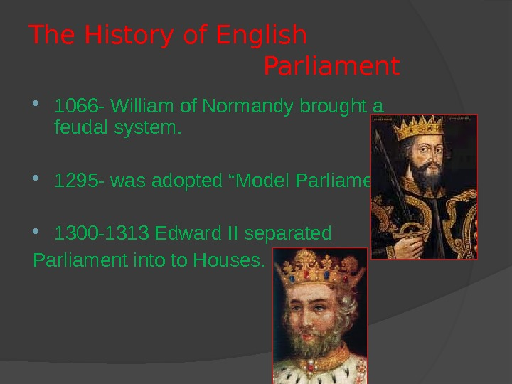 The History of English      Parliament  1066 - William of Normandy