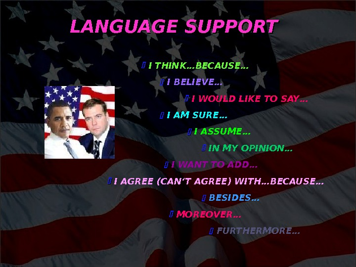 LANGUAGE SUPPORT       I THINK…BECAUSE…     I BELIEVE…