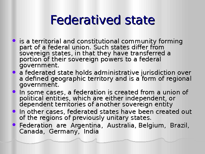 Federatived state is a territorial and constitutional community forming part of a federal union.