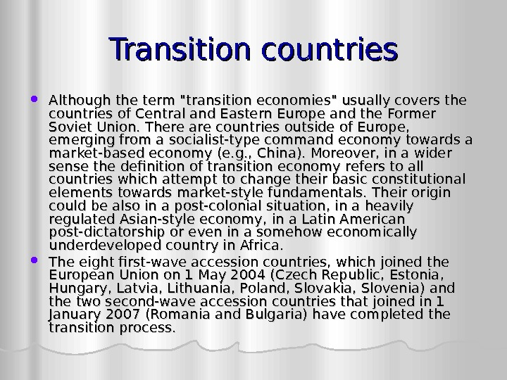 Transition countries Although the term transition economies usually covers the countries of Central and