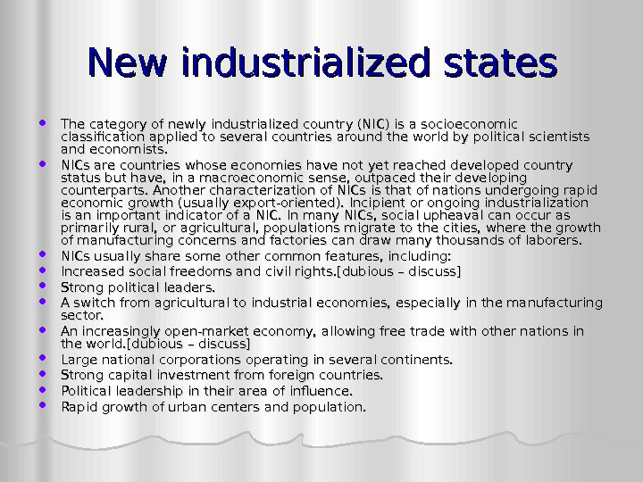 New industrialized states The category of newly industrialized country (NIC) is a socioeconomic classification