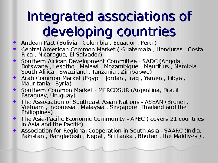 Integrated associations of developing countries Andean Pact (Bolivia , Colombia , Ecuador , Peru