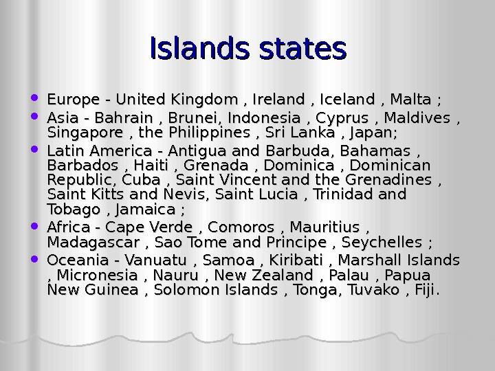 Islands states Europe - United Kingdom , Ireland , Iceland , Malta ;