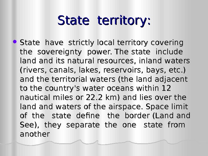 State territory : :  State have strictly local territory covering  the sovereignty
