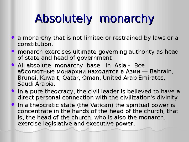 Absolutely monarchy a monarchy that is not limited or restrained by laws or a
