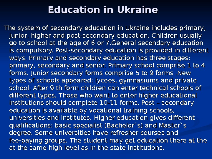 Education in Ukraine  The system of secondary education in Ukraine includes primary,
